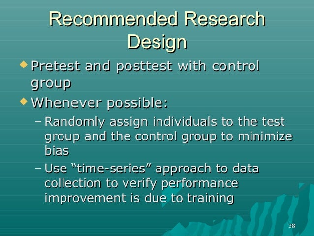 3838Recommended ResearchRecommended ResearchDesignDesign Pretest and posttest with controlPretest and posttest with contr...