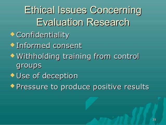 3939Ethical Issues ConcerningEthical Issues ConcerningEvaluation ResearchEvaluation Research ConfidentialityConfidentiali...