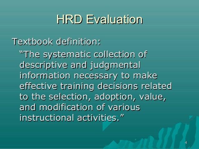 """44HRD EvaluationHRD EvaluationTextbook definition:Textbook definition:""""""""The systematic collection ofThe systematic collect..."""