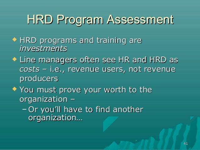 4141HRD Program AssessmentHRD Program Assessment HRD programs and training areHRD programs and training areinvestmentsinv...