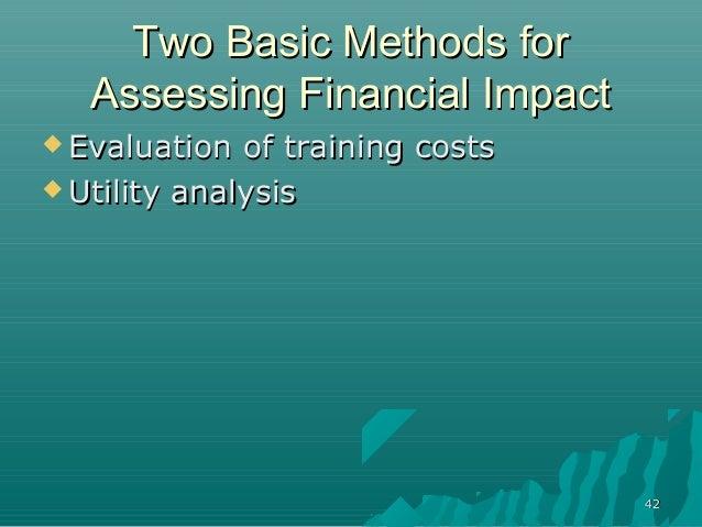 4242Two Basic Methods forTwo Basic Methods forAssessing Financial ImpactAssessing Financial Impact Evaluation of training...