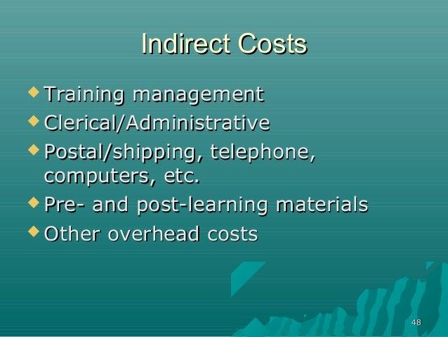 4848Indirect CostsIndirect Costs Training managementTraining management Clerical/AdministrativeClerical/Administrative ...