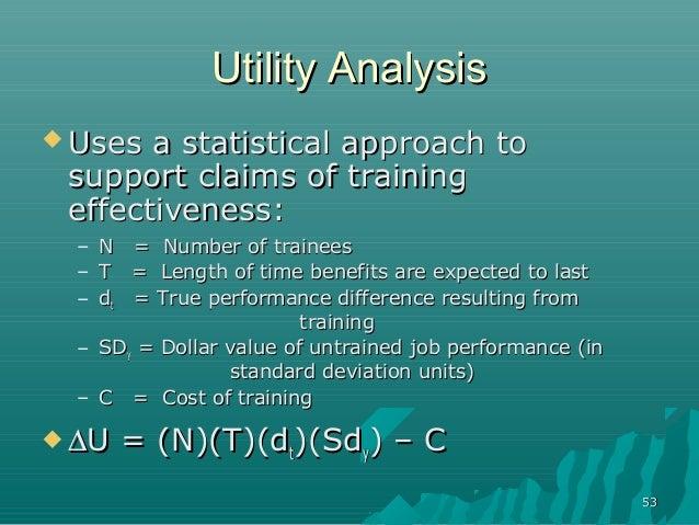 5353Utility AnalysisUtility Analysis Uses a statistical approach toUses a statistical approach tosupport claims of traini...