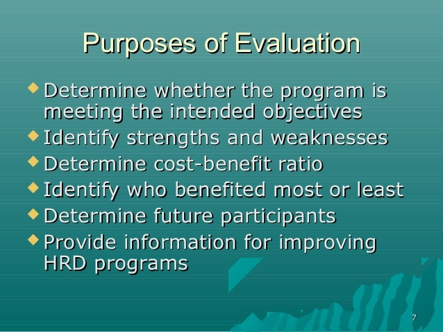 77Purposes of EvaluationPurposes of Evaluation Determine whether the program isDetermine whether the program ismeeting th...
