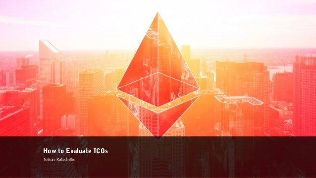 How to Evaluate ICOs Tobias Ratschiller