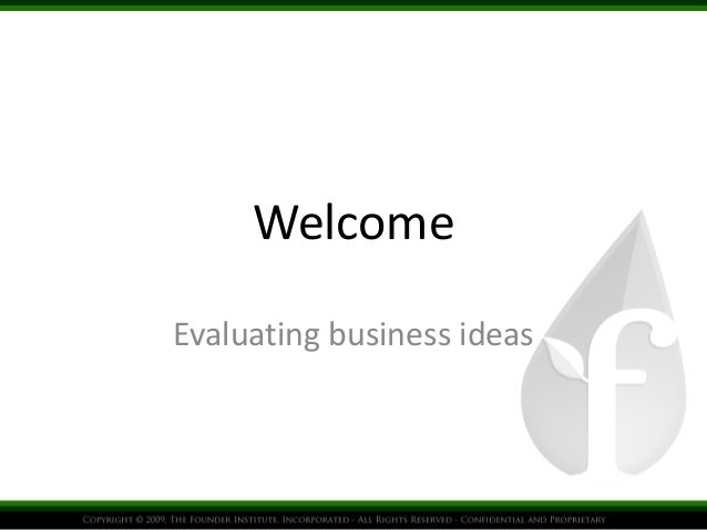 Welcome  Evaluating business ideas