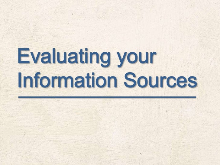 Evaluating your Information Sources<br />
