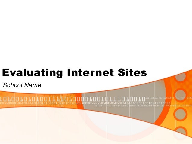 Evaluating Internet SitesSchool Name