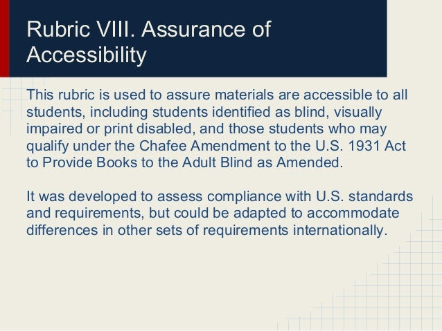 Rubric VIII. Assurance ofAccessibilityThis rubric is used to assure materials are accessible to allstudents, including stu...
