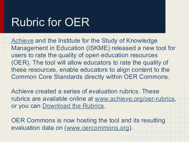 Rubric for OERAchieve and the Institute for the Study of KnowledgeManagement in Education (ISKME) released a new tool foru...
