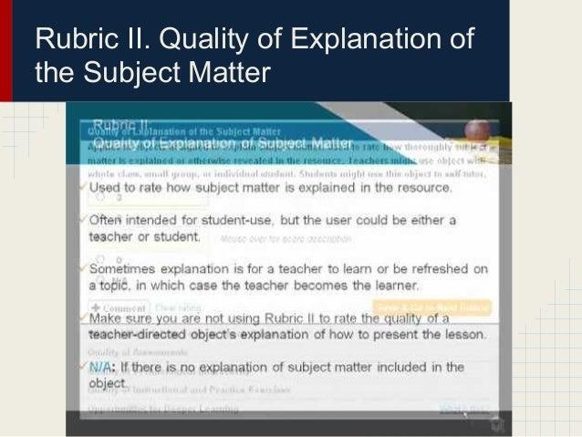 Rubric II. Quality of Explanation ofthe Subject Matter
