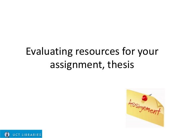 Evaluating resources for your assignment, thesis