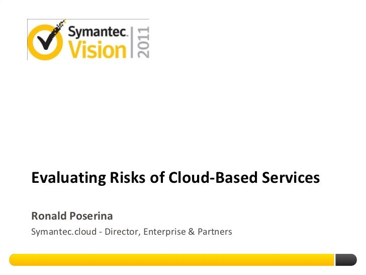Evaluating Risks of Cloud Based Services