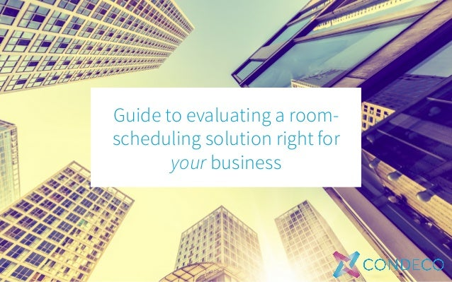Guide to evaluating a room- scheduling solution right for your business
