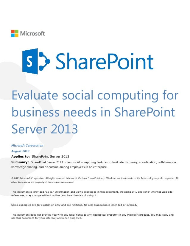 Evaluate social computing for business needs in SharePoint Server 2013 Microsoft Corporation August 2013 Applies to: Share...