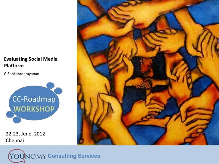 Evaluating Social MediaPlatformG Sankaranarayanan22-23, June, 2012Chennai                     Consulting Services