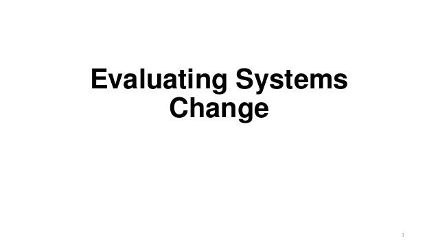 Evaluating Systems Change 1
