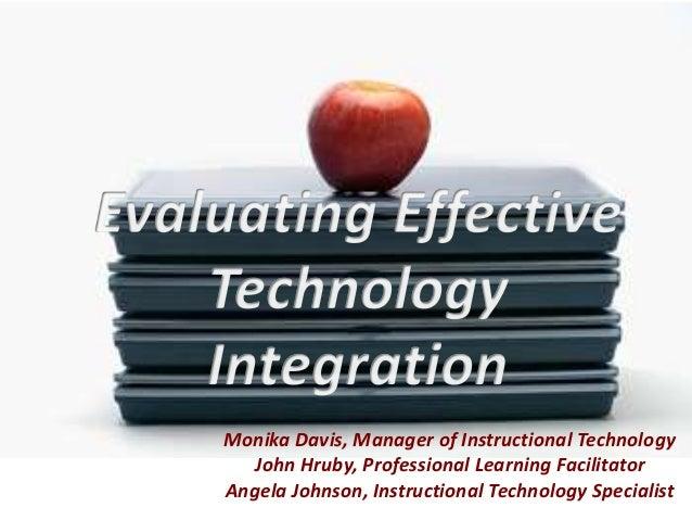 Monika Davis, Manager of Instructional Technology John Hruby, Professional Learning Facilitator Angela Johnson, Instructio...