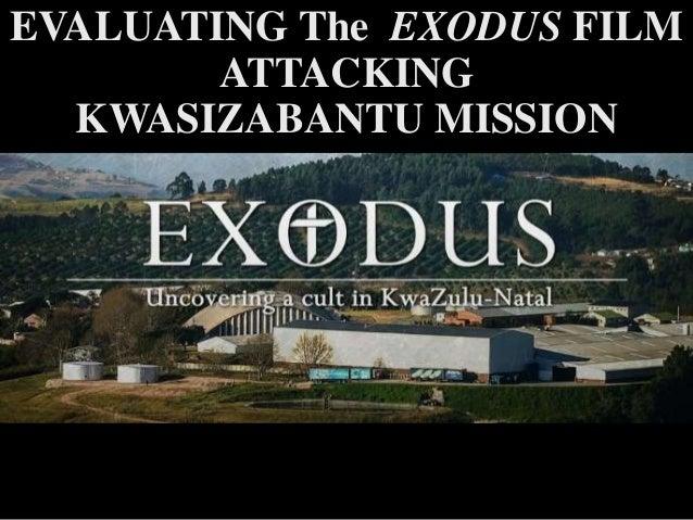 EVALUATING The EXODUS FILM ATTACKING KWASIZABANTU MISSION