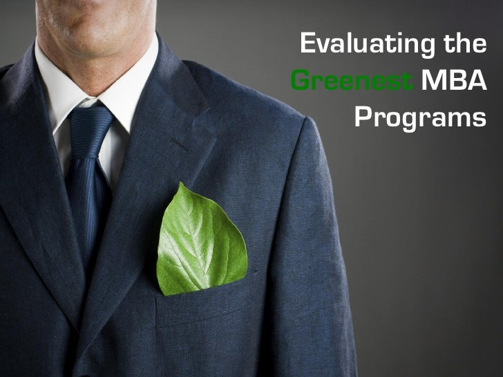 Evaluating the Greenest MBA     Programs