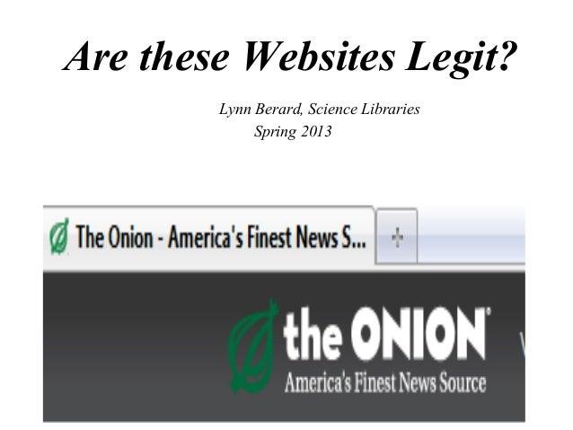Are these Websites Legit?        Lynn Berard, Science Libraries             Spring 2013