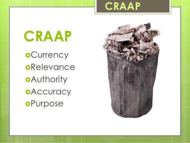 CRAAPCRAAPCurrencyRelevanceAuthorityAccuracyPurpose