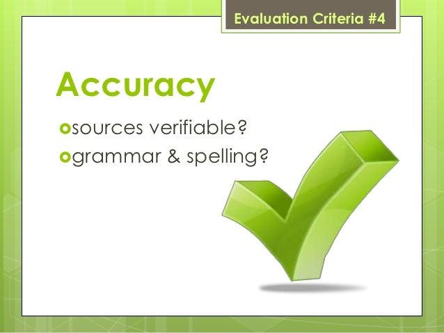 Evaluation Criteria #4Accuracysources       verifiable?grammar & spelling?