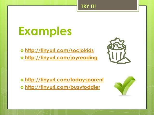 TRY IT!Examples http://tinyurl.com/sociokids http://tinyurl.com/joyreading http://tinyurl.com/todaysparent http://tiny...