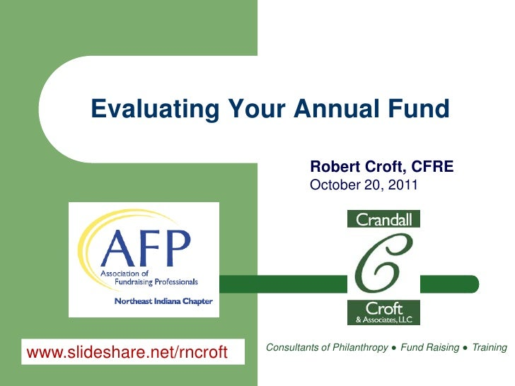 Evaluating Your Annual Fund                                      Robert Croft, CFRE                                      O...