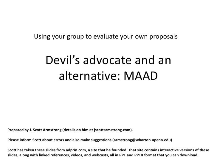 Using your group to evaluate your own proposals                      Devil's advocate and an                        altern...