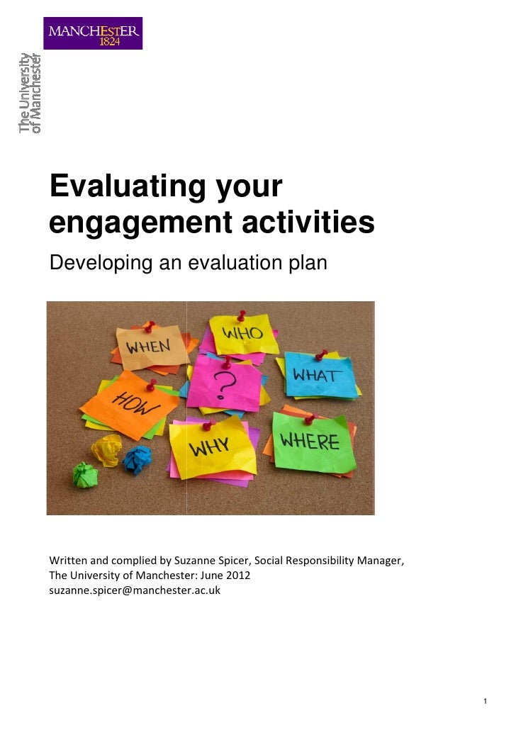 Evaluating yourengagement activitiesDeveloping an evaluation planWritten and complied by Suzanne Spicer, Social Responsibi...