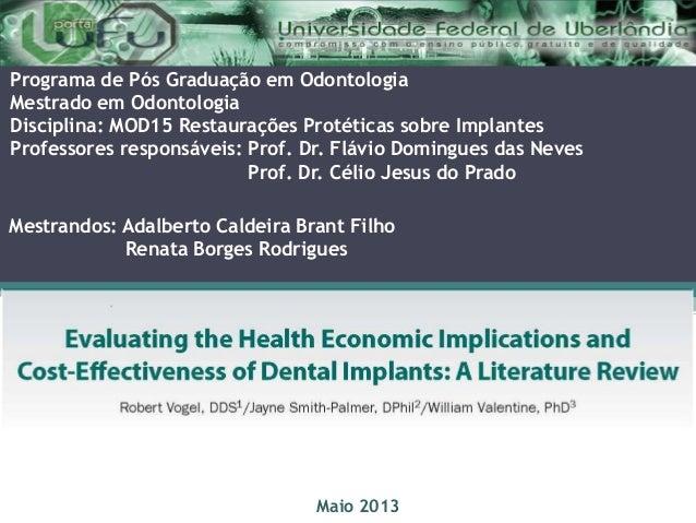 Programa de Pós Graduação em OdontologiaMestrado em OdontologiaDisciplina: MOD15 Restaurações Protéticas sobre ImplantesPr...