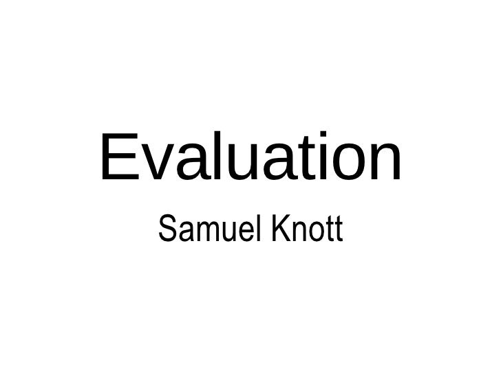 Evaluation Samuel Knott