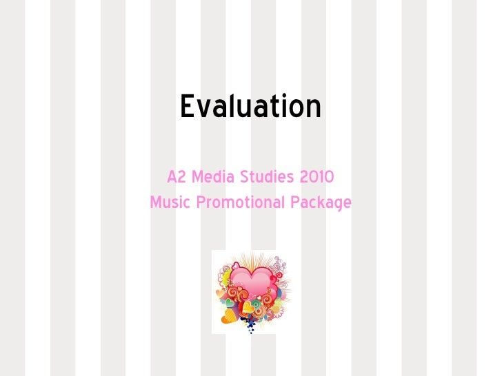 Evaluation A2 Media Studies 2010 Music Promotional Package