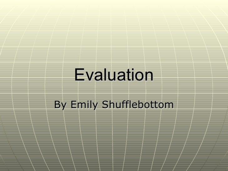 Evaluation By Emily Shufflebottom