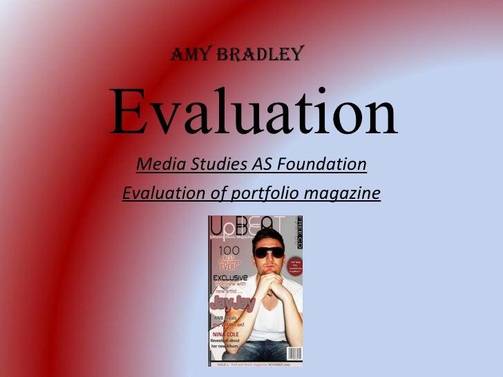 Evaluation Media Studies AS Foundation Evaluation of portfolio magazine Amy Bradley