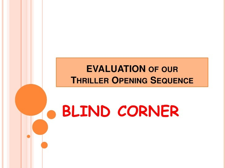 EVALUATION of ourThriller Opening Sequence<br />BLIND CORNER<br />