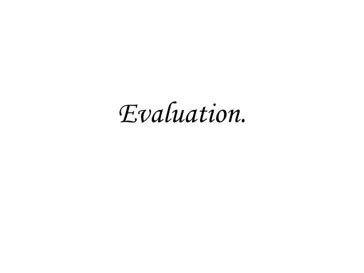 Evaluation.<br />