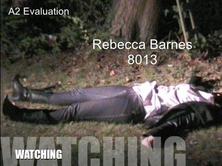 Rebecca Barnes 8013 A2 Evaluation