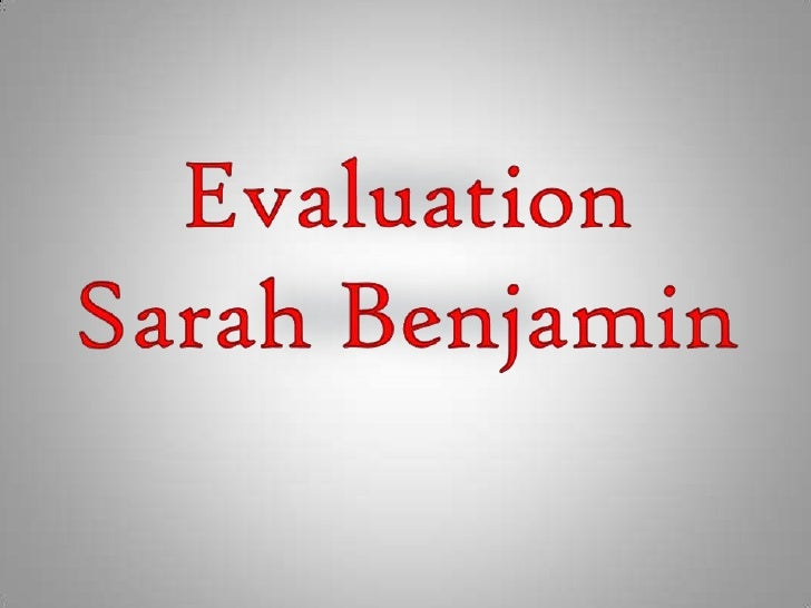 Evaluation Sarah Benjamin<br />