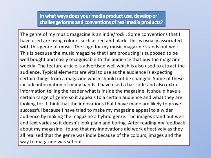 The genre of my music magazine is an indie/rock . Some conventions that I have used are using colours such as red and blac...