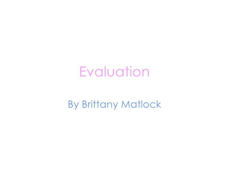 Evaluation By Brittany Matlock