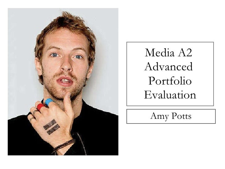 Media A2  Advanced  Portfolio Evaluation Amy Potts