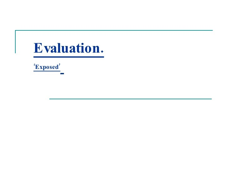 Evaluation. 'Exposed'