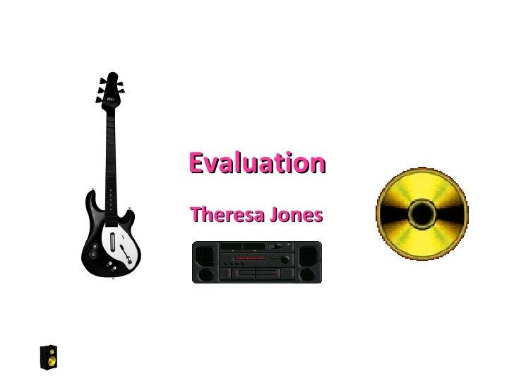 Evaluation Theresa Jones