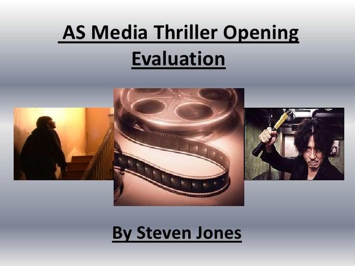 AS Media Thriller Opening Evaluation<br />By Steven Jones<br />