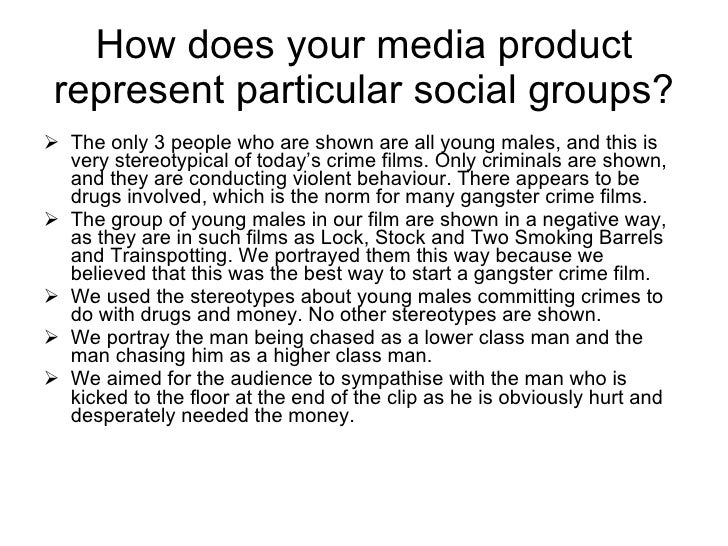 How does your media product represent particular social groups? <ul><li>The only 3 people who are shown are all young male...