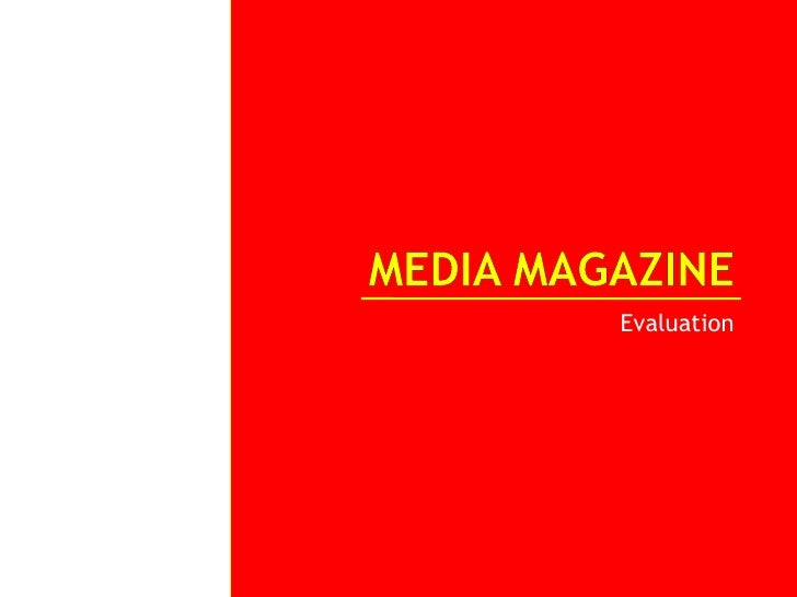 Media Magazine<br />Evaluation<br />