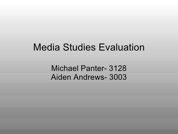 Media Studies Evaluation Michael Panter- 3128 Aiden Andrews- 3003