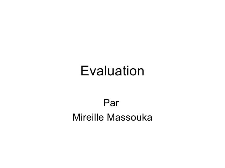 Evaluation Par  Mireille Massouka